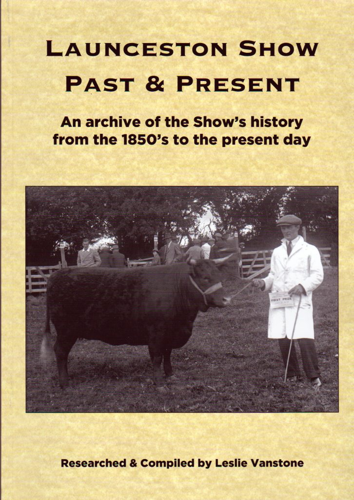 Launceston Show Past and Present by Leslie Vanstone